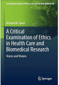 A Critical Examination of Ethics in Health Care and Biomedical Research: Voices and Vision