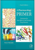 A Pharmacology Primer: Techniques for More Effective and Strategic Drug Discovery, 4th Edition