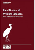 Field Manual of Wildlife Diseases: General Field Procedures and Diseases of Birds