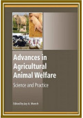 Advances in Agricultural Animal Welfare: Science and Practice