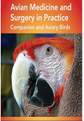 Avian Medicine and Surgery in Practice: Companion and Aviary Birds, 2nd Edition