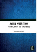 Avian Nutrition: Poultry, Ratite and Tamed Birds
