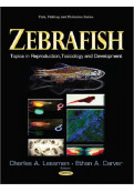 Zebrafish: Topics in Reproduction, Toxicology and Development