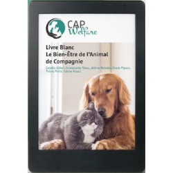 Cap Welfare: Livre Blanc Le Bien-Etre de l'Animal de Compagnie [French text]