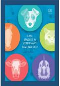 Case Studies in Veterinary Immunology