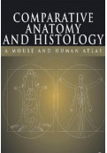 Comparative Anatomy and Histology: A Mouse and Human Atlas