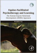 Equine-Facilitated Psychotherapy and Learning : The Human-Equine Relational Development (HERD) Approach