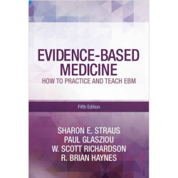 Evidence-Based Medicine: How to Practice and Teach EBM, 5th Edition