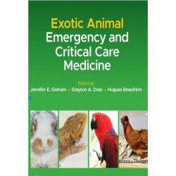 Exotic Animal Emergency and Critical Care Medicine [NEW]