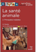 La Santé animale : Volume 2, Principales maladies [French text]