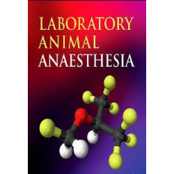 Anesthesia and Analgesia in Laboratory Animals, 2nd Edition