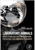 Laboratory Animals: Regulations and Recommendations for the Care and Use of Animals in Research, 2nd Edition