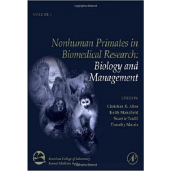 Nonhuman Primates in Biomedical Research: Volume 1, Biology and Management, 2nd Edition