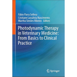 Photodynamic Therapy in Veterinary Medicine: From Basics to Clinical Practice