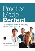 Practice Made Perfect: A Complete Guide to Veterinary Practice Management, 2nd Edition