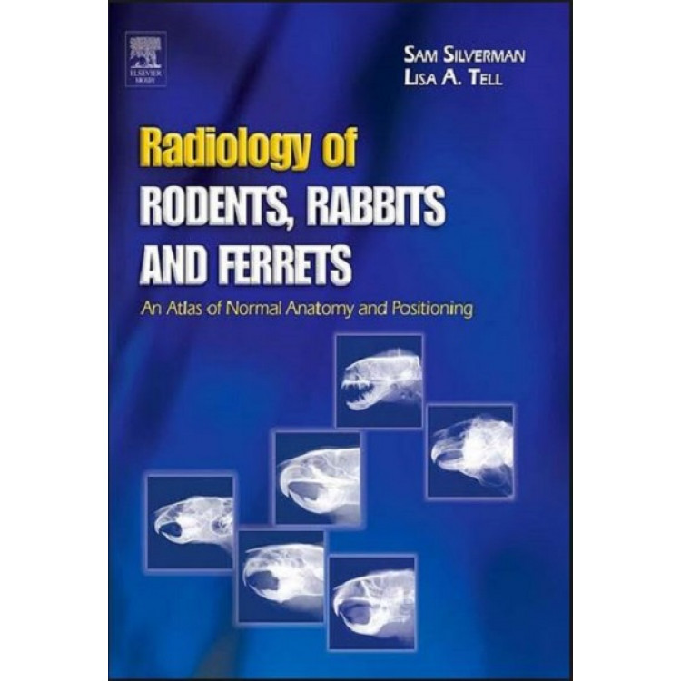 Radiology of Rodents, Rabbits and Ferrets: An Atlas of Normal ...