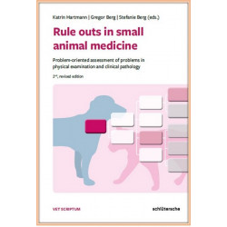 Rule Outs in Small Animal Medicine: Problem-oriented assessment of Problems in Physical Examination and Clinical Pathology, 2nd Revised Edition