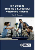 Ten Steps to Building a Successful Veterinary Practice