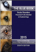 The Blue Book: Ocular Disorders Presumed to be Inherited in Purebred Dogs, 8th Edition