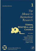 The Mouse in Biomedical Research, 2nd Edition: Volume 1, History, Wild Mice, and Genetics